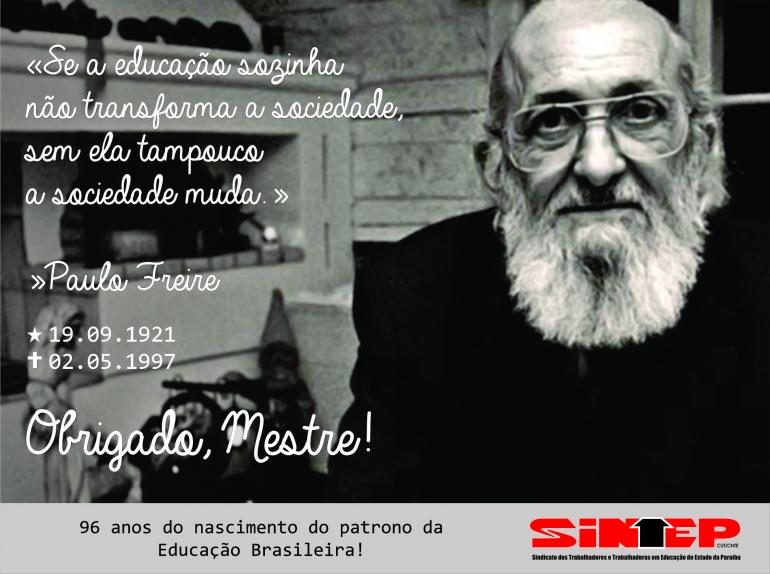 O Sintep Pb Comemora O Dia Nascimento De Paulo Freire Sintep